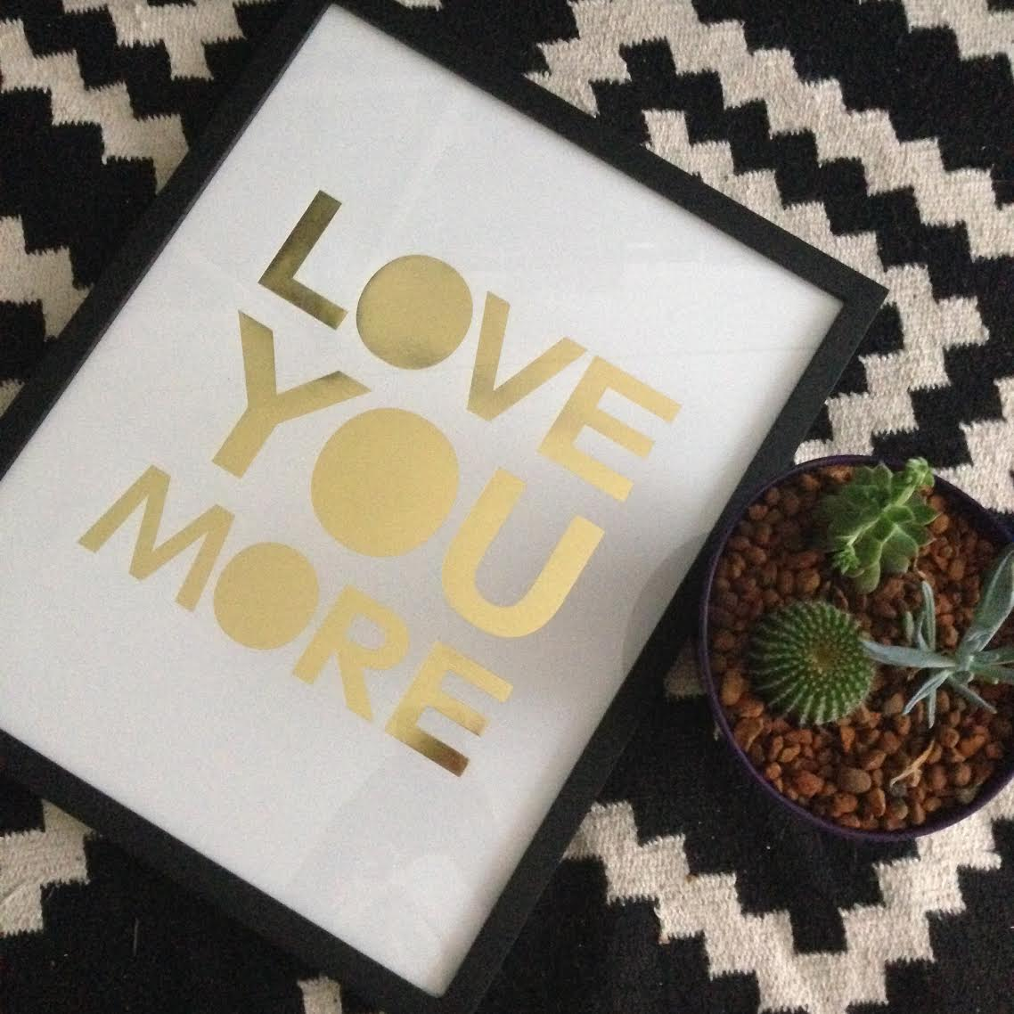 Love you More Print by My Sweet Prints