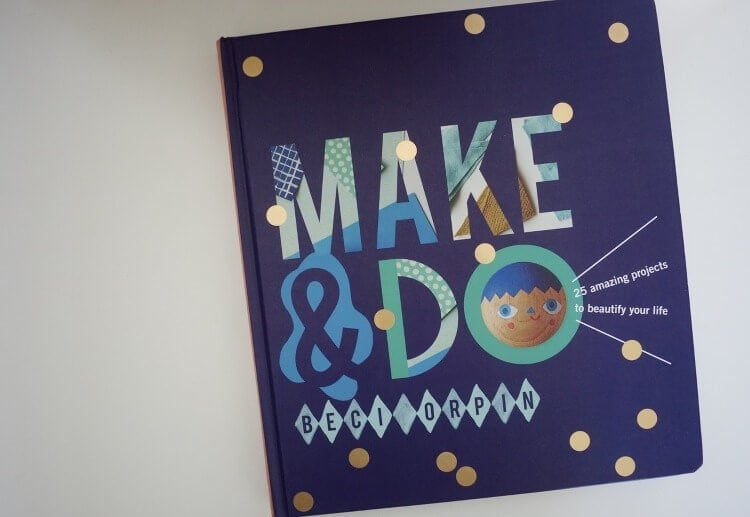 Make and Do by Beci Orpin