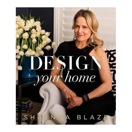Best Interior Design Books - Design Your Home by Shaynna Blaze