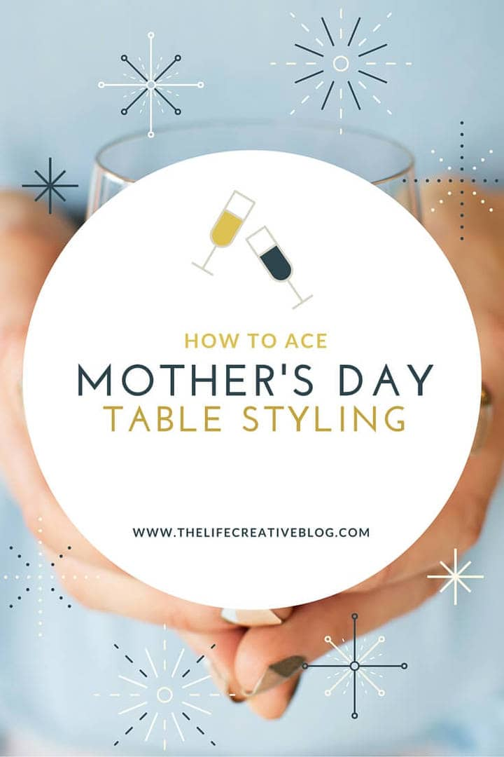 MOTHER'S DAY table styling The Life Creative