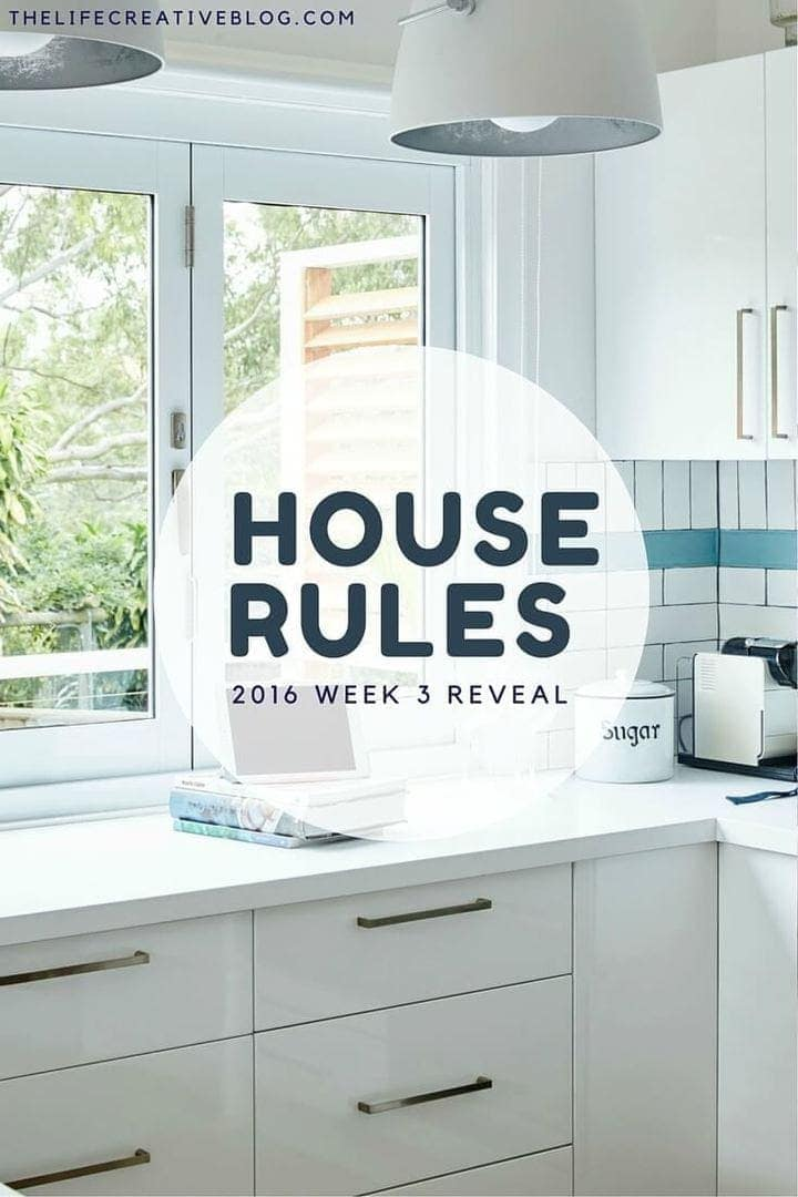 House Rules 2016 week 3 whole house reveal on The Life Creative