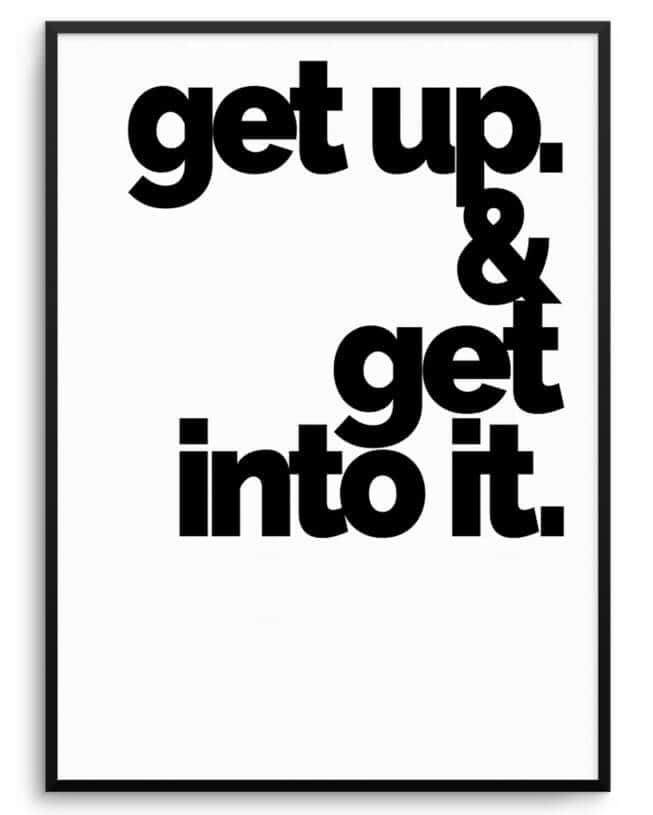 get up and get into it quote art by olive et oriel