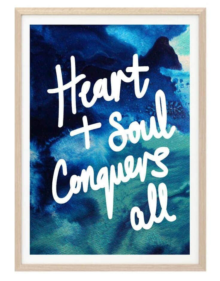 heart and soul conquers all quote art by the little things design